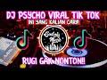 Dj Psycho Viral  Remix Full Bass Rugi Gak Nonton  Mp3 - Mp4 Download