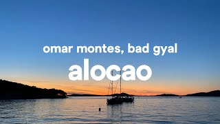 Omar Montes, Bad Gyal - Alocao (Letra/Lyrics)