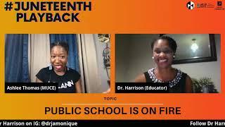 #JuneteenthPlayback Digital Talk - Public School is on Fire
