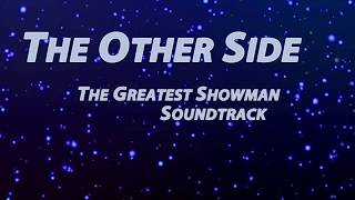 The Other Side Karaoke - The Greatest Showman Soundtrack with Lyrics