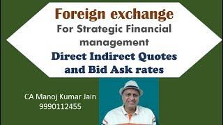 Direct Indirect Quotes. Foreign Exchange for Strategic Financial Management by CA MK Jain