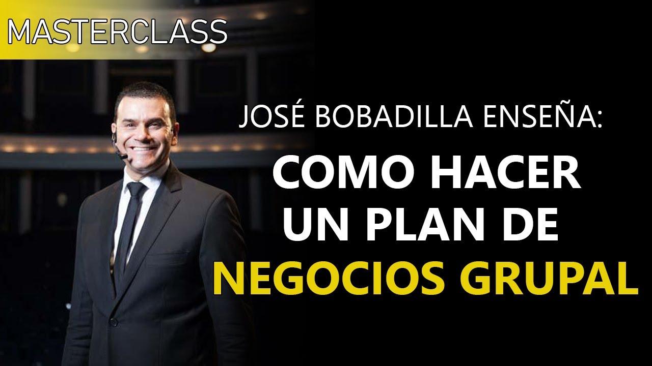 COMO DAR UN PLAN DE NEGOCIOS GRUPAL - Masterclass José Bobadilla