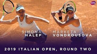Simona Halep vs. Marketa Vondrousova | 2019 Italian Open Second Round | WTA Highlights