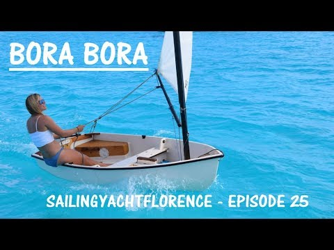Bora Bora - Sailing the Pacific Episode 25