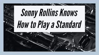 Sonny Rollins Knows How to Play A Standard