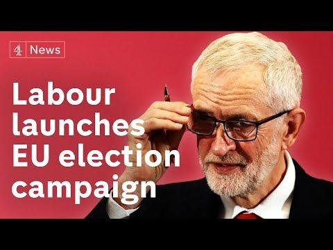 Jeremy Corbyn launches Labour's EU election campaign amid Brexit impasse