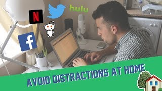 How to Avoid Distractions At Home