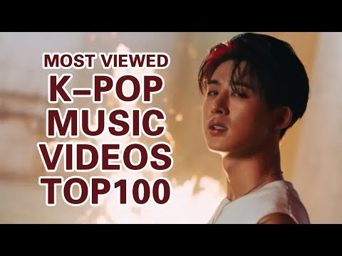 [TOP 100] MOST VIEWED K-POP MUSIC VIDEOS OF ALL TIME  • Febr
