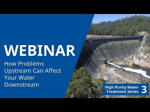 HPWT Mini Series Webinar #3 Understand how problems upstream can affect your water downstream 201509