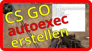 CS GO autoexec config erstellen und einfügen Tutorial / Guide [german/deutsch]