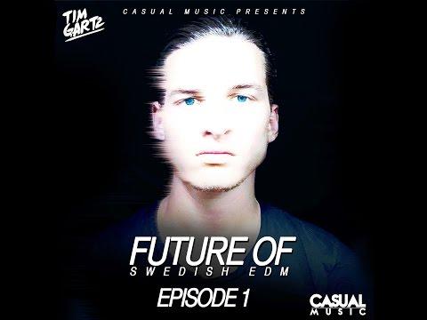 Future Of Swedish EDM - Episode 1