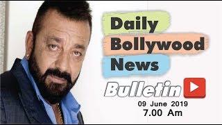 Latest Hindi Entertainment News From Bollywood | Sanjay Dutt | 9 June 2019 | 07:00 AM