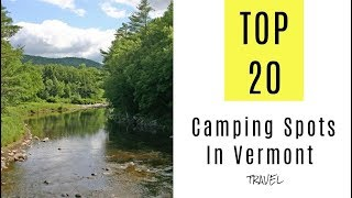 Amazing Camping Spots In Vermont. TOP 20