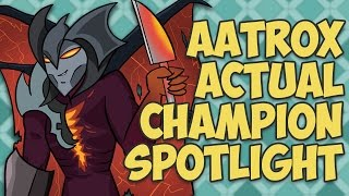 Aatrox ACTUAL Champion Spotlight