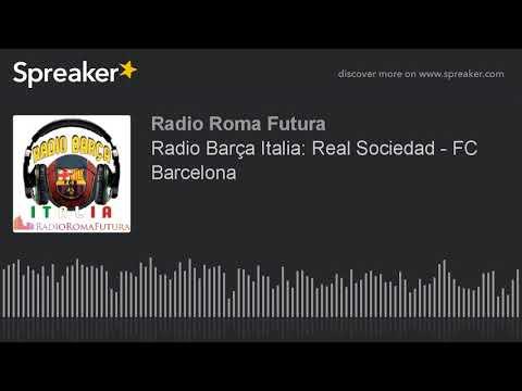 Radio Barça Italia: Real Sociedad - FC Barcelona (part 2 di 15)