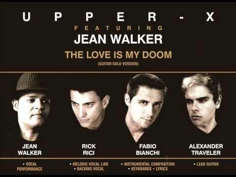 UPPER-X feat. JEAN WALKER - The Love Is My Doom (guitar solo version)