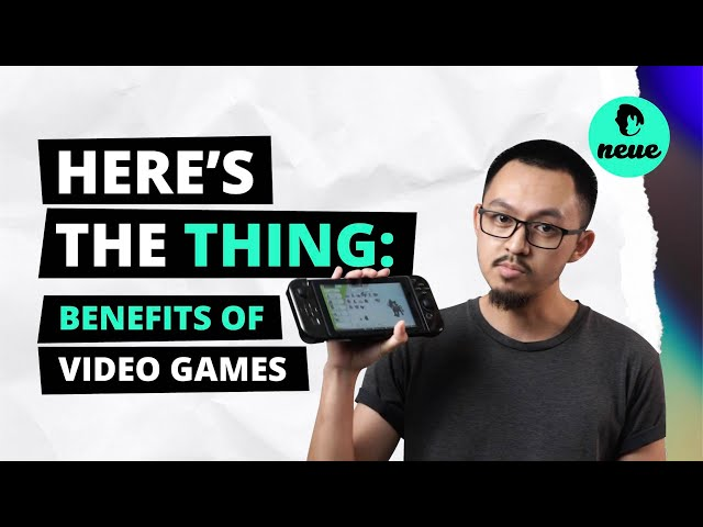 Here's The Thing: Benefits of video games