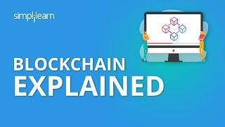 Blockchain Explained | How Does A Blockchain Work | Blockchain Explained Simply | Simplilearn