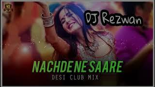 Gambar cover Nachde Ne Saare   Desi Club Mix   DJ REZWAN   Wedding Special