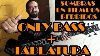 Sombras en tiempos perdidos - Caifanes - Only Bass + Tablatura