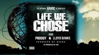 Havoc - Life We Chose (feat. Prodigy & Lloyd Banks) (OFFICIAL REMIX)