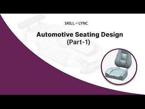 Automotive Seating Design  (Part-1)   Skill-Lync