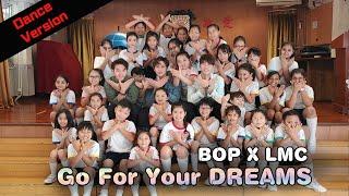 Publication Date: 2019-10-08 | Video Title: BOP x LMC //GO for your DREAMS