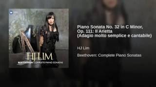 Sonata No. 32 in C Minor, Op.111: II. Arietta: Adagio molto, semplice e cantabile