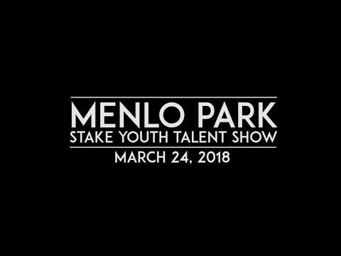 Menlo Park Stake Youth Talent Show | March 24, 2018