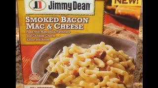 Jimmy Dean: Smoked Bacon Mac & Cheese Food Review