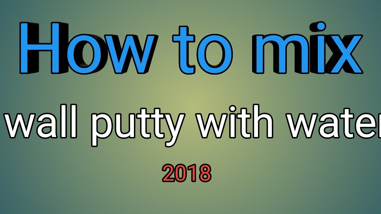 How to mix wall putty with water