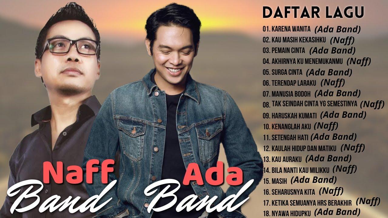 Download Ada Band & Naff [ Full Album ] 18 Lagu Pilihan Terbaik Ada Band & Naff - Lagu Pop Indonesia Terbaik
