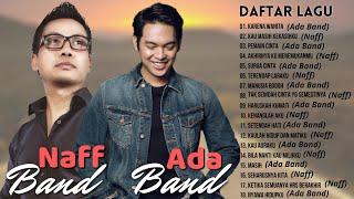 Ada Band & Naff [ Full Album ] 18 Lagu Pilihan Terbaik Ada Band & Naff - Lagu Pop Indonesia Terbaik