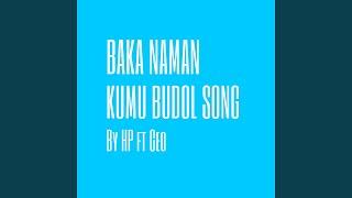 Kumu Baka Naman Budol Song