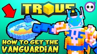 HOW TO GET THE VANGUARDIAN IN TROVE! | Trove FREE & PAYING Class Guide / Tutorial