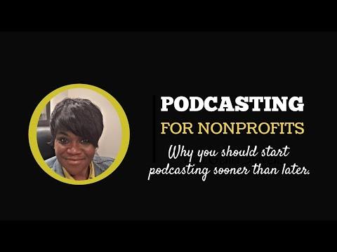 Podcasting for Nonprofits: Do It Sooner Than Later [Genia Stevens]