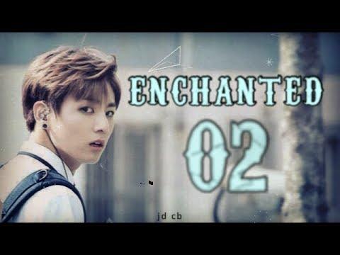 [BTS JUNGKOOK FF] Enchanted Ch. 2