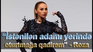 """""""İstənilən adamı yerində oturtmağa qadirəm"""" - Roza Zərgərli"""