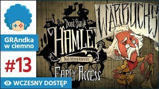 Don't Starve: Hamlet PL #13   EA   Dedł czy przeżył?