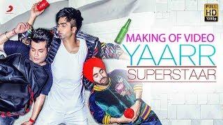 Making of Harrdy Sandhu's - Yaarr Superstaar | Varun | Manjot | Babbu | DirectorGifty | Meet Sehra