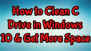 How to Clean C Drive in Windows 10/8/7 & Get More Space in Urdu/Hindi by MalomatiTube