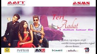 TERI AADAT / Aadat 2 latest Punjabi song  COVER  VIDEO SONG OF AADAT NINJAI LATEST SONG 2017