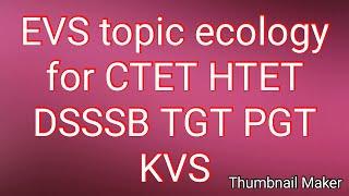 EVS topic ecology for CTET HTET DSSSB TGT PGT KVS PRTexam