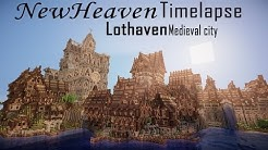Minecraft Timelapse   Lothaven Medieval City   NewHeaven