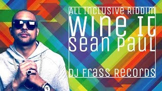 Sean Paul - Wine It [All Inclusive Riddim] |Feb 2016| /Lyrics/