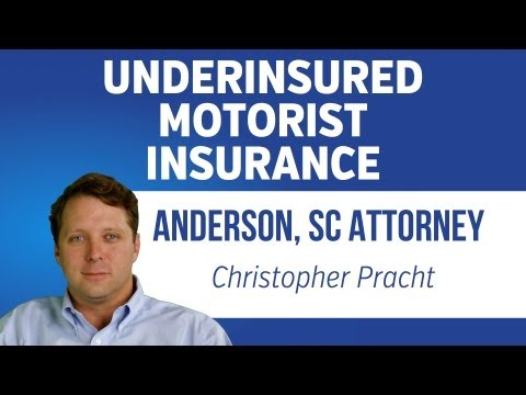 Underinsured Motorist Coverage in South Carolina | Anderson SC Personal Injury Lawyer | 864-226-7222