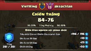 VietKing The End Winstreak 13 Clan AKSACLILAR (Part 2).3 Star Any Bases War | Clash Of Clan War