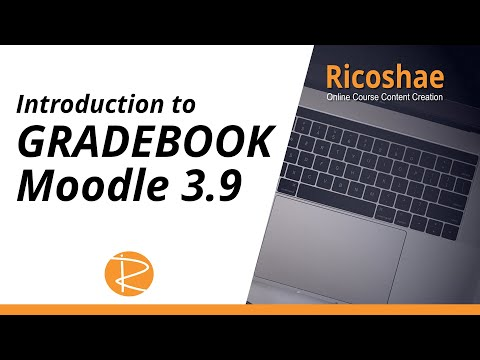 MOODLE - How To Navigate Your Way Through GRADEBOOK - An Introduction To GradeBook