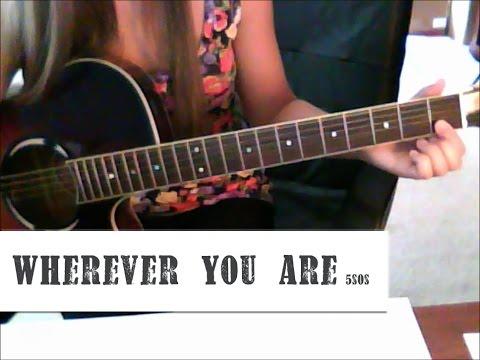 Wherever You Are 5SOS Guitar Tutorial