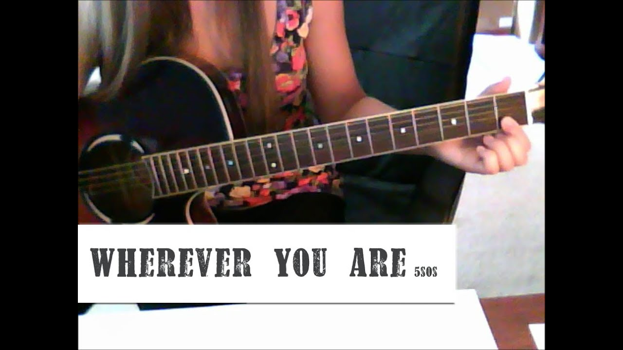 Wherever You Are 5SOS- Guitar Tutorial